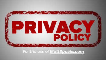 mattspeaks website privacy policy